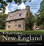 img - for A Home Called New England: A Celebration of Hearth and History book / textbook / text book