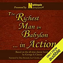 The Richest Man in Babylon.In Action: Based on the All-Time Classic Book by George S. Clason Speech by Nightingale Conanat Learning System Narrated by Dan Strutzel