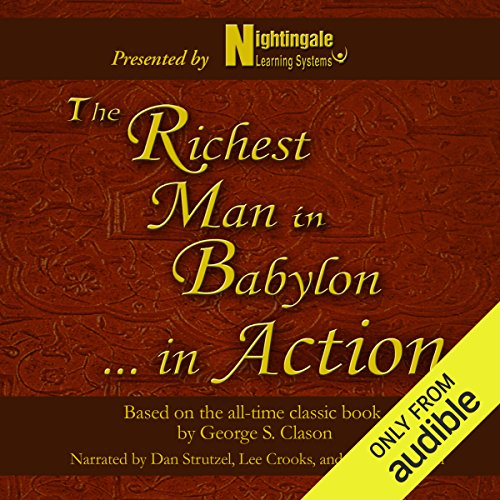 The Richest Man in Babylon.In Action: Based on the All-Time Classic Book by George S. Clason