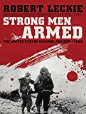 img - for Strong Men Armed: The United States Marines Against Japan book / textbook / text book