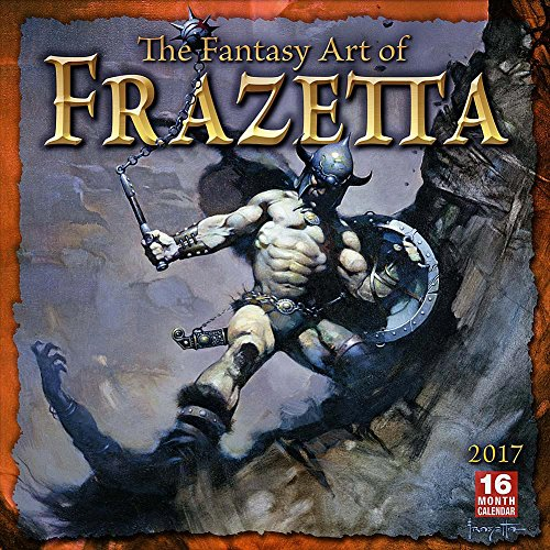 The Fantasy Art of Frazetta 2017 Wall Calendar