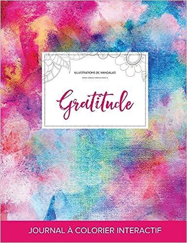 Téléchargement Journal de Coloration Adulte: Gratitude (Illustrations de Mandalas, Toile ARC-En-Ciel) pdf epub