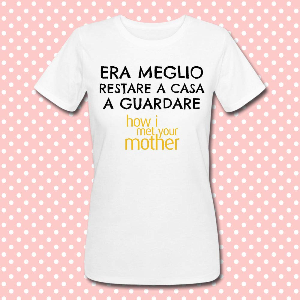 T-shirt donna Era meglio restare a casa a guardare How I Met Your Mother, serie tv telefilm inspired, divertente idea regalo!
