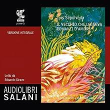 Il vecchio che leggeva romanzi d'amore Audiobook by Luis Sepúlveda Narrated by Edoardo Siravo
