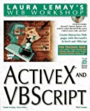 Laura Lemay's Web Workshop Activex and Vbscript