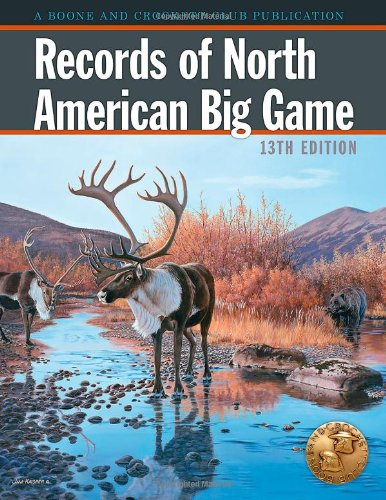 - Records of North American Big Game: A Book of the Boone and Crockett Club Containing Tabulations of Outstanding North American Big-game Trophies, Compiled from Data in the Club's Big-gam