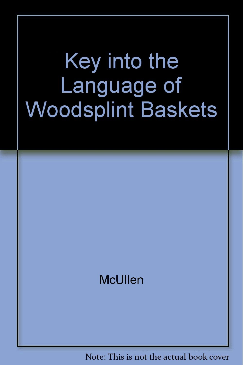 Key into the Language of Woodsplint Baskets