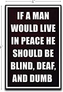 Man In Peace Blind Deaf Dumb Motivational Inspirational Funny Magnet - Refrigerator Toolbox Locker Car Ammo Can