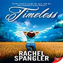 Timeless Audiobook by Rachel Spangler Narrated by Melody Muzljakovich