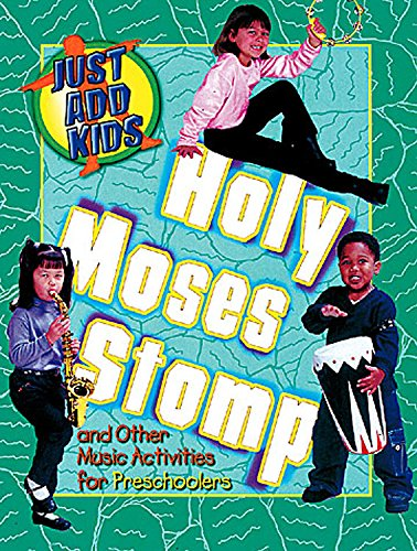 Just Add Kids Holy Moses Stomp Music Activities Preschool