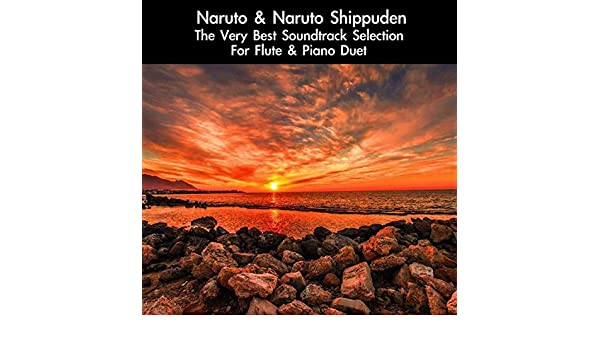 Naruto & Naruto Shippuden: The Very Best Soundtrack Selection (For