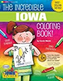 img - for The Incredible Iowa Coloring Book (The Iowa Experience) by Carole Marsh (2000-09-02) book / textbook / text book