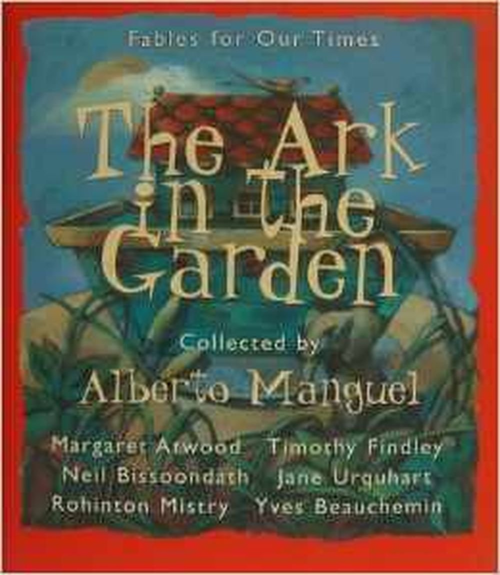 The ark in the garden fables for our times alberto manguel the ark in the garden fables for our times alberto manguel 9781551990309 books amazon biocorpaavc