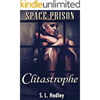 Clitastrophe (Space Prison Book 1)