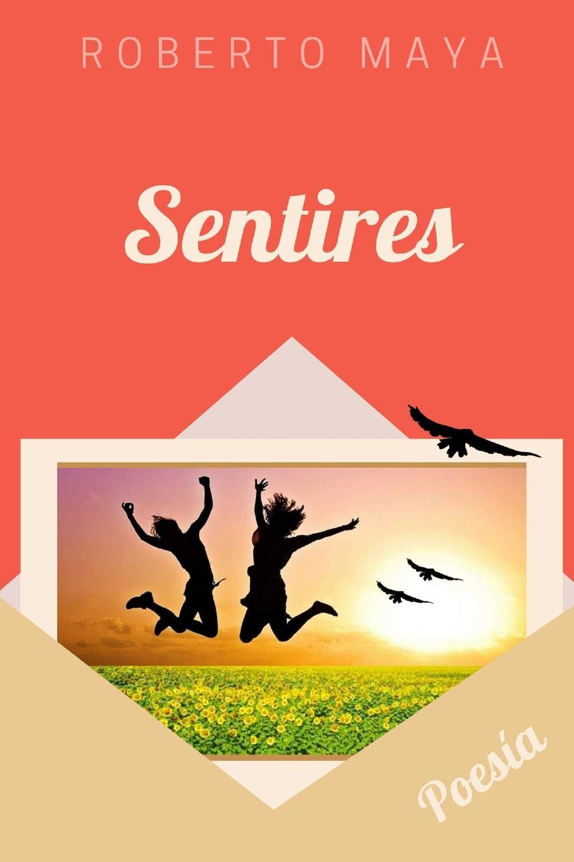 Sentires (Spanish Edition): Roberto Maya: 9780359476411 ...
