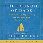 The Council of Dads: My Daughters, My Illness, and the Men Who Could Be Me | Bruce Feiler