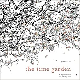 Amazon Com The Time Garden A Magical Journey And Coloring