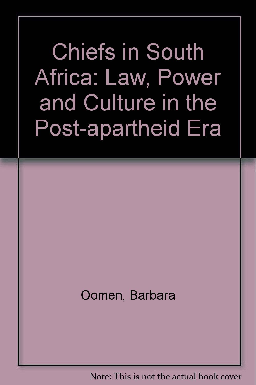 Chiefs in South Africa: Law, Power and Culture in the Post-apartheid Era pdf