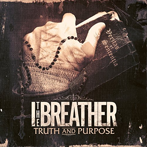 CD : I the Breather - Truth and Purpose (CD)
