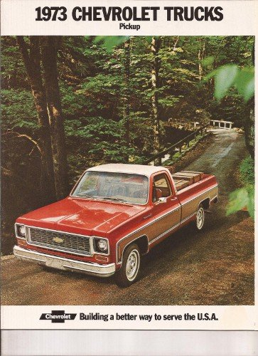1973 CHEVY PICKUP TRUCK DEALERSHIP SALES BROCHURE - INCLUDES; Fleetside, Stepside, Chassis Cab, Stake, Custom Campers, C 10, C 20, C 30, 2WD & 4WD - ADVERTISMENT - LITERATURE - CHEVROLET 73 PDF
