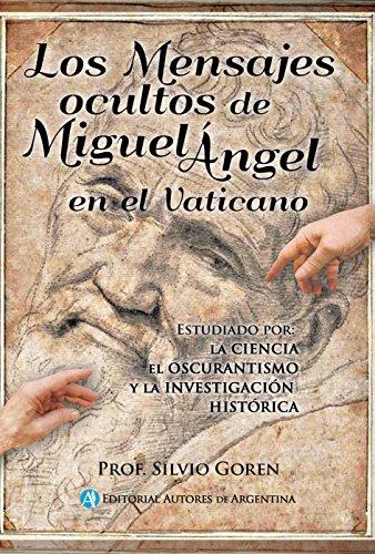 Descargar Libro Los Mensajes Ocultos De Miguel Angel En El Vaticano Silvio Goren