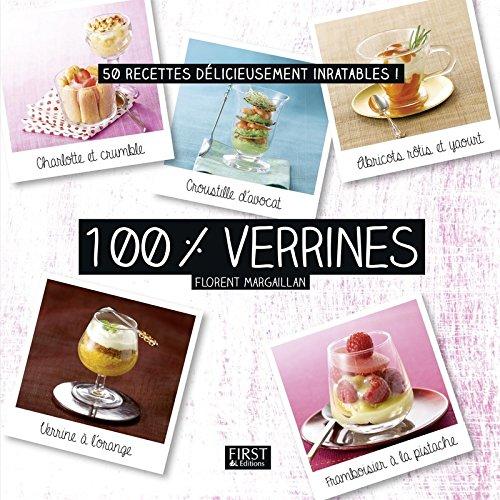 100 % verrines Poche – 7 janvier 2016 Florent MARGAILLAN First 2754083855 Cuisine actuelle et tendances