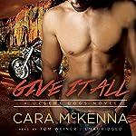 Give It All: A Desert Dogs Novel, Book 2 | Cara McKenna