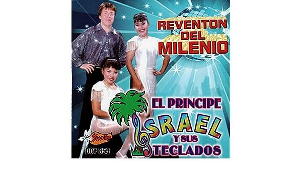 Reventon Del Milenio by El Principe Israel Y Sus Teclados on Amazon Music - Amazon.com