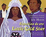 Estrellita de oro / Little Gold Star: A Cinderella Cuento (English and Spanish Edition)