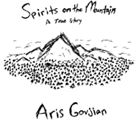 Image for Spirits on the Mountain: A True Story