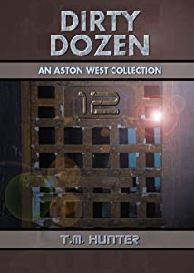 Dirty Dozen: An Aston West Collection