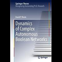 Dynamics of Complex Autonomous Boolean Networks (Springer Theses)