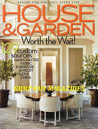 House & Garden Magazine June 2006 - Worth the -