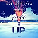 The Fall Up Audiobook by Aly Martinez Narrated by Lucy Rivers, Aiden Snow
