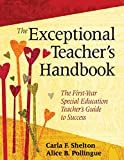 The Exceptional Teacher s Handbook: The First-Year Special Education Teacher's Guide to Success
