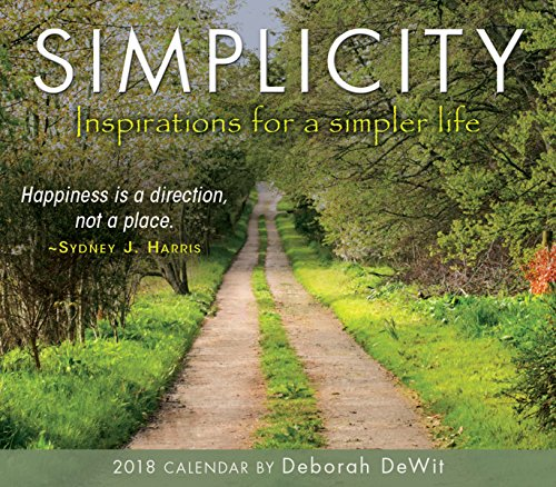 Simplicity: Inspirations For A Simpler Life - By Deborah Dewit 2018 Boxed/Daily Calendar (CB0264)