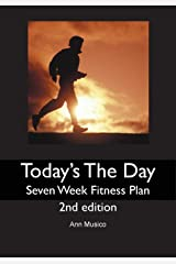 Today's The Day: Seven Week Fitness Plan Paperback