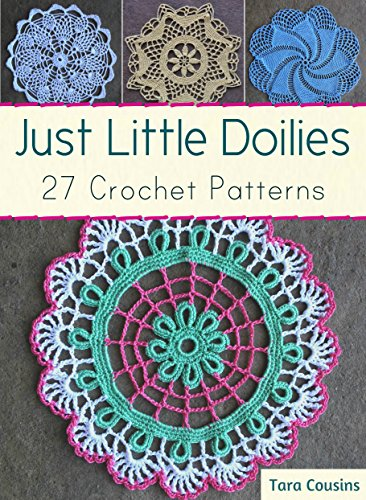 Just Little Doilies: 27 Crochet Patterns (Tiger Road Crafts Book 18) by [Cousins, Tara]
