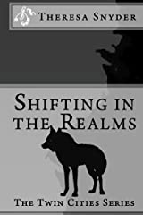 Shifting in The Realms (The Twin Cities Series Book 1) Kindle Edition