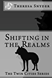 Shifting in The Realms (The Twin Cities Series Book 1)