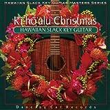 ハワイアン・スラック・キー・ギター・マスターズ・シリーズ8 キーホーアル クリスマス ~ハワイアン・ギターによる、至福のクリスマス~ 通常盤