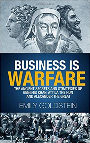 Book Business is Warfare: The Ancient Secrets and Strategies of Genghis Khan, Attila the Hun and Alexander the Great