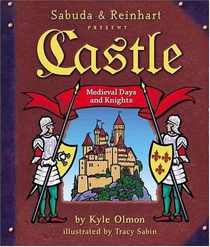 Castle: Medieval Days and Knights (A Sabuda & Reinhart Pop-up Book)
