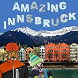Amazing Innsbruck, Richard Matevosyan and Naira Matevosyan, 1494300753