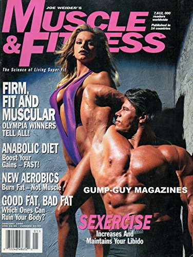 (Joe Weider's MUSCLE & FITNESS January 1996 Magazine SEXERCISE: INCREASES AND MAINTAINS YOUR LIBIDO New Aerobics: Burn Fat, Not Muscle FIRM, FIT & MUSCULAR: OLYMPIA WINNERS TELL ALL)