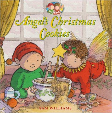 Angel S Christmas Cookies Angel And Elf Sam Williams