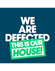 We Are Defected.This Is Our House! (sortiert)