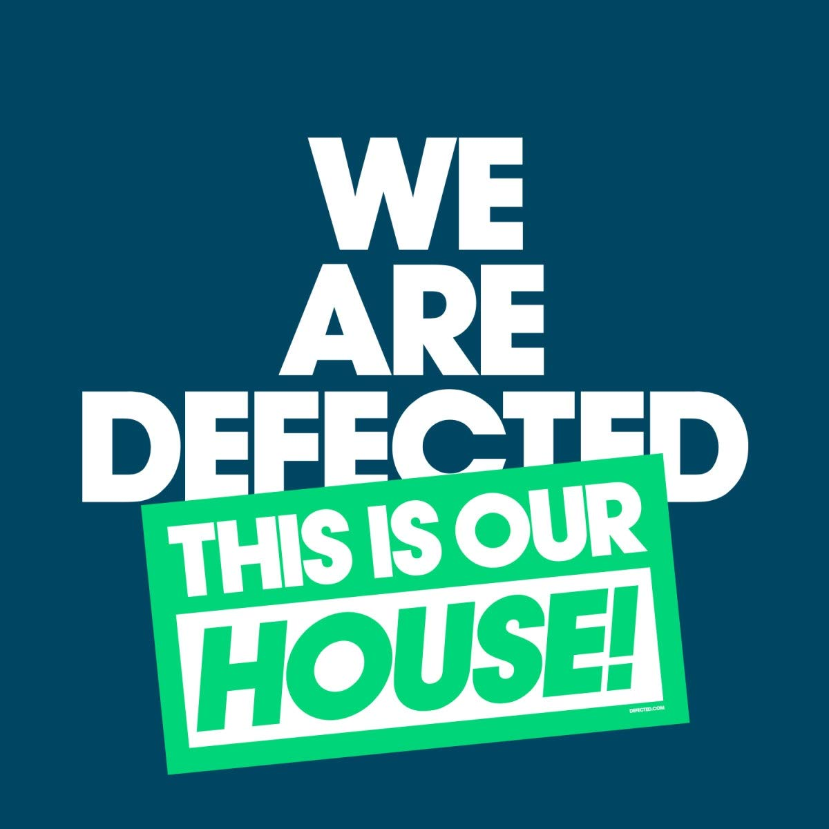 We Are Defected. This Is Our House Genuine Free Shipping New arrival