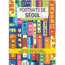 Portraits de Séoul: Expériences, adresses, bons plans