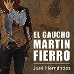 El gaucho Martin Fierro [The Cowboy Martin Fierro] | José Hernández